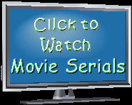 Click Here to watch Movie Serials